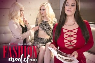 GirlsWay - Charlotte Stokely, Angela White, Lily Rader Fashion Model 3: What Have You Done For Me Lately?