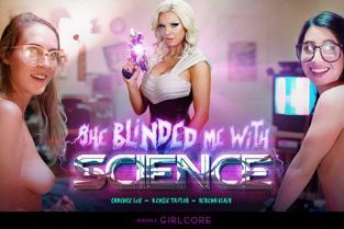Girlcore - Serena Blair, Cadence Lux, Kenzie Taylor She Blinded Me With Science