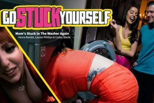 GoStuckYourself - Lauren Phillips, Vanna Bardot Mom's Stuck In The Washer Again